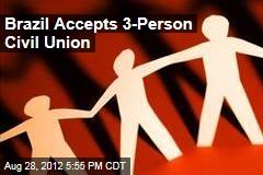 Brazil Accepts 3-Person Civil Union