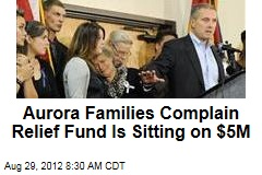 Aurora Families: Relief Fund Raised $5M, Sitting on It