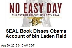 SEAL Book Disses Obama Account of bin Laden Raid