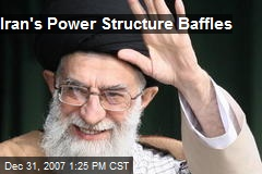 Iran's Power Structure Baffles