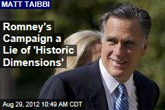 Romney's Campaign a Lie of 'Historic Dimensions'