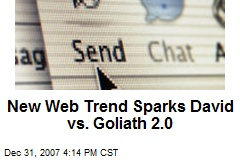 New Web Trend Sparks David vs. Goliath 2.0