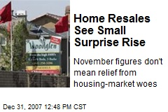 Home Resales See Small Surprise Rise