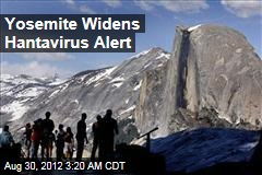Yosemite Widens Hantavirus Alert