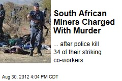 South African Miners Charged With Murder