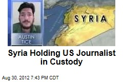 Syria Holding US Journalist in Custody