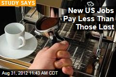 New US Jobs Pay Less Than Those Lost