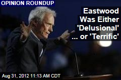 Eastwood Was Either 'Delusional' ... or 'Terrific'