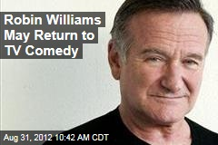 Robin Williams May Return to TV Comedy