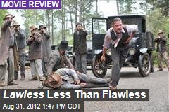 Lawless Less Than Flawless