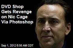 DVD Shop Gets Revenge on Nic Cage Via Photoshop