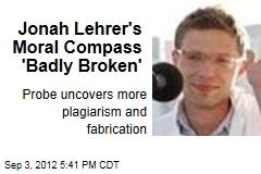 Jonah Lehrer's Moral Compass 'Badly Broken'