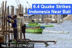 6.4 Quake Strikes Indonesia Near Bali