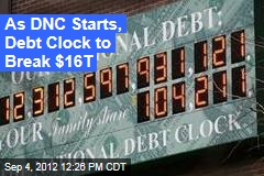 As DNC Starts, Debt Clock to Break $16T