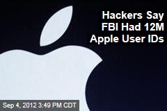 Hackers Say FBI Had 12M Apple User IDs