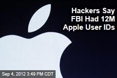 Hackers Say FBI Had 12M Apple User IDs