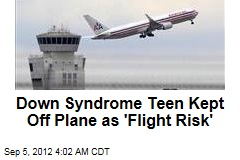 Down Syndrome Teen Barred From Plane as 'Flight Risk'