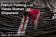 French Parking Lot Yields Roman Shipwreck