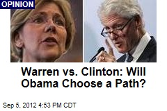 Warren vs. Clinton: Will Obama Choose a Path?