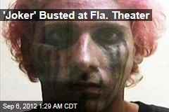 'Joker' Busted at Fla. Theater
