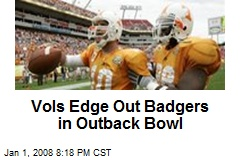 Vols Edge Out Badgers in Outback Bowl
