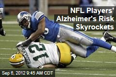 NFL Players' Alzheimer's Risk Skyrockets