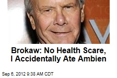 Brokaw: No Health Scare, I Accidentally Ate Ambien
