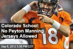 Colorado School: No Peyton Manning Jerseys Allowed