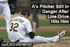 A's Pitcher Still in Danger After Line Drive Hits Him