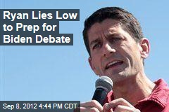 Ryan Lies Low to Prep for Biden Debate