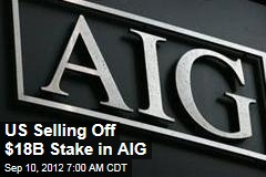 US Seliing Off $18B Shares in AIG