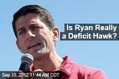Is Ryan Really a Deficit Hawk?