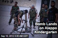 Bomb Lands on Aleppo Kindergarten