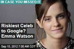 Riskiest Celeb to Google? Emma Watson