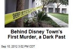 Behind Disney Town's First Murder, a Dark Past