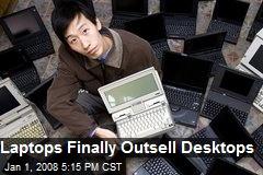 Laptops Finally Outsell Desktops