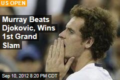 Murray Beats Djokovic, Wins 1st Grand Slam