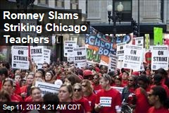 Romney Slams Striking Chicago Teachers