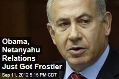 Obama, Netanyahu Relations Just Got Frostier