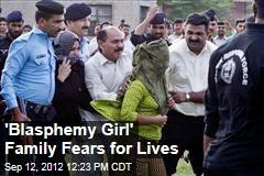 'Blasphemy Girl' Family Fears for Lives