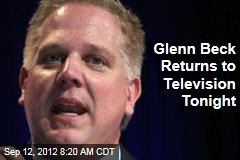 Glenn Beck Returns to Television Tonight