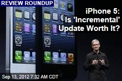 iPhone 5: Is 'Incremental' Update Worth It?