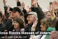 Iowa Blocks Masses of Voters