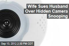 Wife Sues Husband for Hidden Camera Snooping