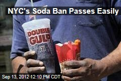 NYC's Soda Ban Passes Easily