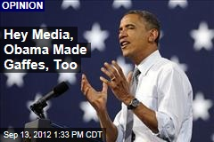 Hey Media, Obama Made Gaffes, Too