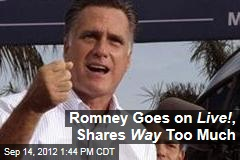 Romney Goes on Live! , Shares Way Too Much