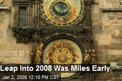 Leap Into 2008 Was Miles Early