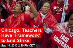 Chicago, Teachers Have 'Framework' to End Strike