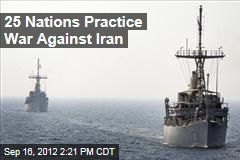 25 Nations Practice War Against Iran